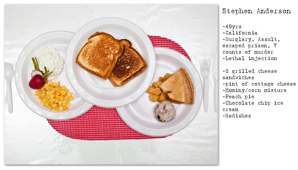 - Stephen Anderson - 49 anos - Roubo, assalto, escapou da prisão, 7 acusações de assassinato - Injeção letal - 2 queijo-quentes, queijo cottage, milho com canjica, torta de pêssego, sorvete com pedaços de chocolate, rabanetes