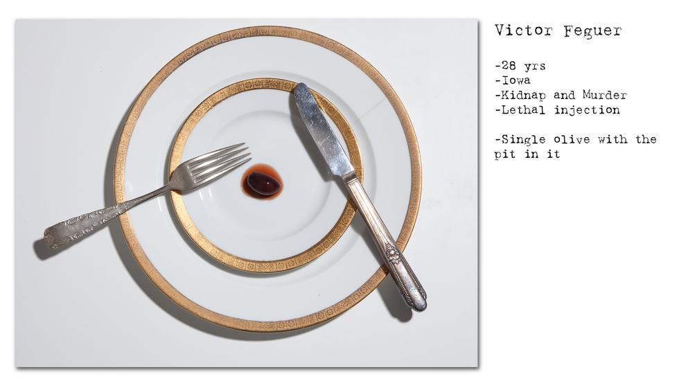 - Victor Feguer - 28 anos - Sequestro e assassinato - Injeção letal - Um caroço de azeitona