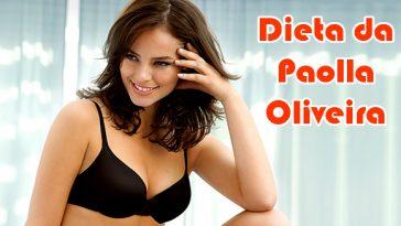 Dieta Emagrece dieta-paola-oliveira-364x205  Dieta